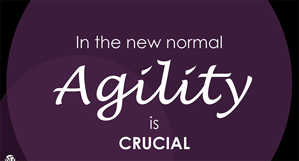 "Graphic with the words: ""In the new normal agility is crucial""."